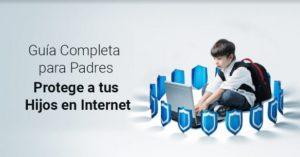 Protege a tus Hijos en Internet, Guía para padres